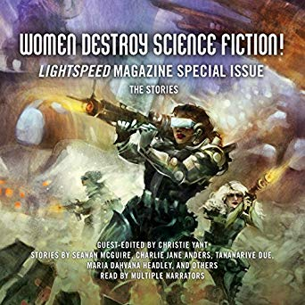 Women Destroy Science Fiction!: Lightspeed Magazine Special Issue