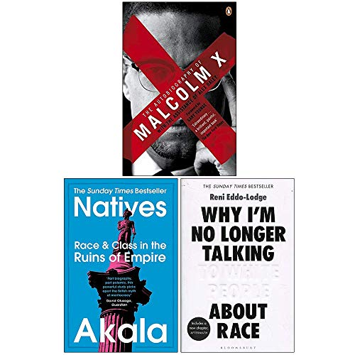 Autobiography of Malcolm X, Natives, Why Im No Longer Talking To White People About Race 3 Books Collection Set