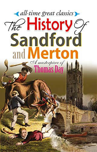 The History of Sandford and Merton(Unabridged), (Annotated)and (Illustrated) (Manoj Publications Book 93)