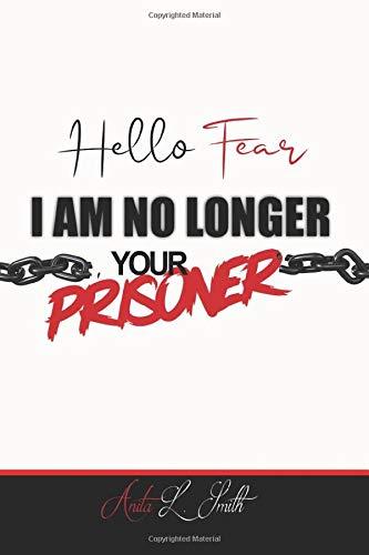 Hello Fear: I Am No Longer Your Prisoner