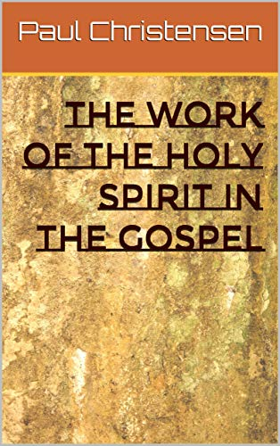 The Work of The Holy Spirit in the Gospel