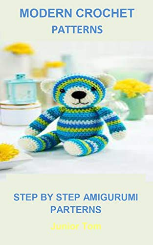 Modern Crochet Parterns: MODERN CROCHET PARTERNS:Huggable Amigurumi-5 Whimsical Characters Using Super Bulky Weight Yarn, Makes them Extra Cuddly and Quick to Crochet