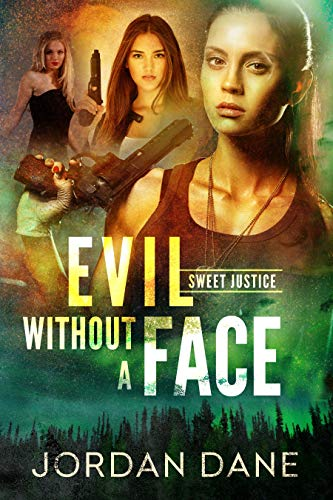Evil Without A Face (Sweet Justice Book 1)