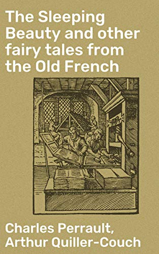 The Sleeping Beauty and other fairy tales from the Old French