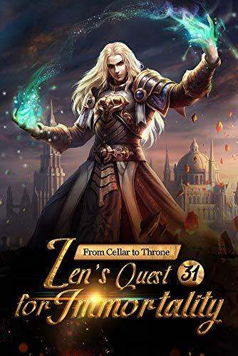 From Cellar to Throne: Zen's Quest for Immortality 31: The Birth Of A New World (Tempered into a Martial Master: A Cultivation Series)