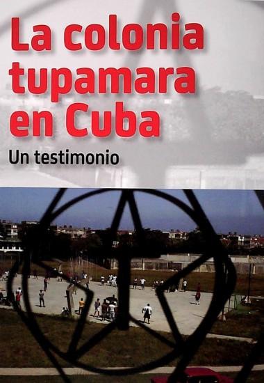 La colonia tupamara en Cuba: Un testimonio