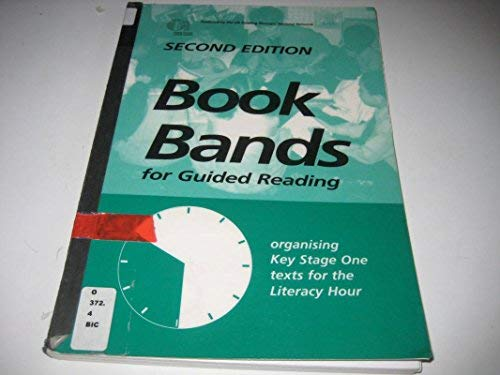 Book Bands for Guided Reading: Organising Key Stage 1 Texts for the Literacy Hour