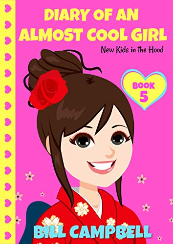 Diary of an Almost Cool Girl - Book 5: New Kids in the Hood