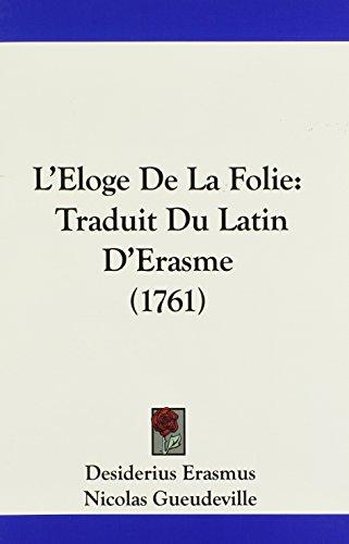L'Eloge De La Folie: Traduit Du Latin D'Erasme (1761)