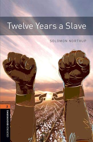 Oxford Bookworms Library: Level 2:: Twelve Years a Slave Audio Pack: Graded readers for secondary and adult learners