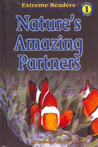 Nature's Amazing Partners (Extreme Readers Level 1)