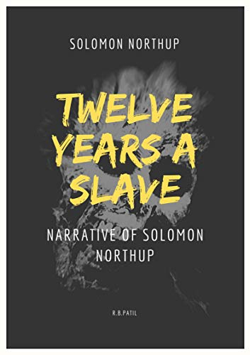12 Years a Slave : A True Story: Narrative of Solomon Northup