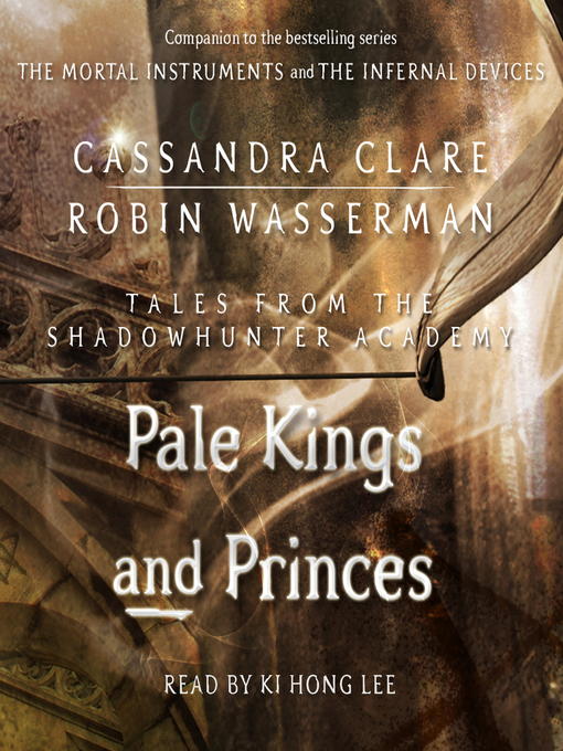 Pale Kings and Princes (Tales from the Shadowhunter Academy #6)