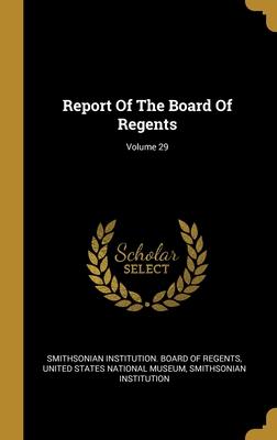 Report Of The Board Of Regents; Volume 29