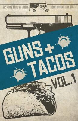 Guns + Tacos Vol. 1