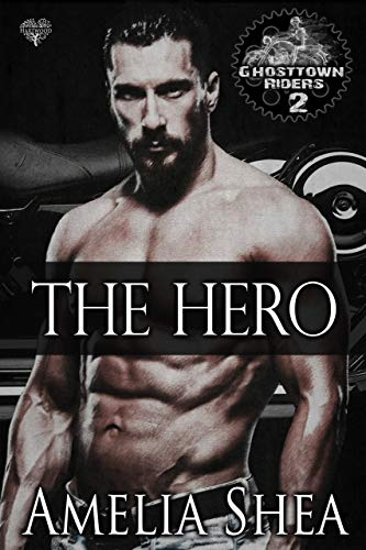 The Hero (Ghosttown Riders Book 2)