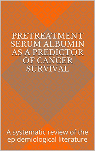 Pretreatment serum albumin as a predictor of cancer survival: A systematic review of the epidemiological literature