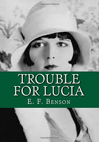 Trouble For Lucia (MAPP AND LUCIA SERIES) (Volume 3)