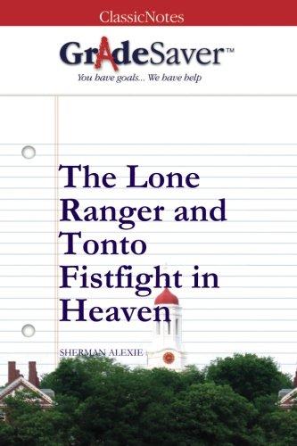 GradeSaver (TM) ClassicNotes: The Lone Ranger and Tonto Fistfight in Heaven