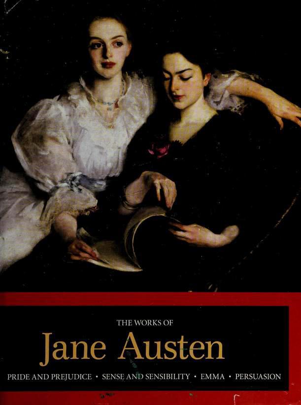 The Works of Jane Austen: Pride and Prejudice / Sense and Sensibility / Emma / Persuasion