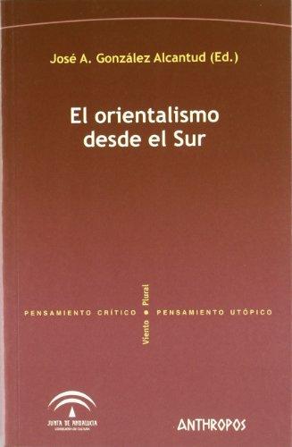 ORIENTALISMO DESDE EL SUR, EL