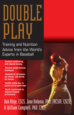 Double Play: Training and Nutrition Advice from the World's Experts in Baseball