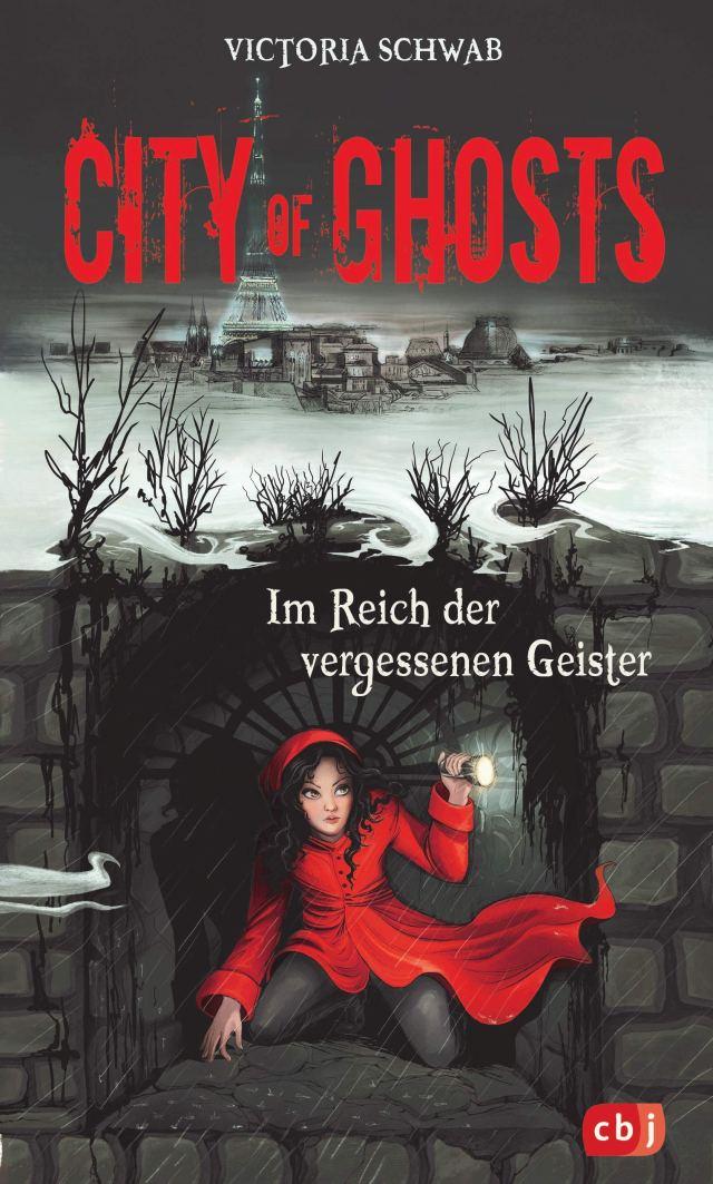City of Ghosts - Im Reich der vergessenen Geister (Die City of Ghosts-Reihe 2)