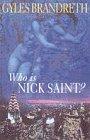 Who Is Nick Saint?