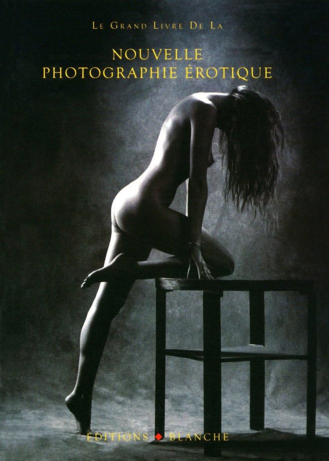 LE GRAND LIVRE DE LA NOUVELLE PHOTO EROTIQUE