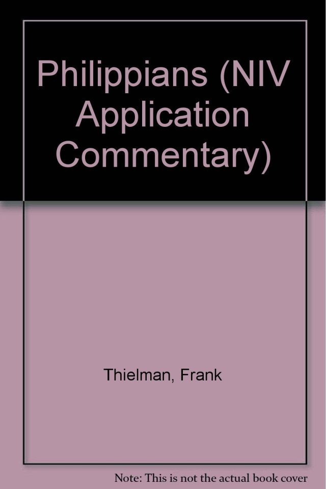 The NIV Application Commentary: Philippians (NIV Application Commentary Series)