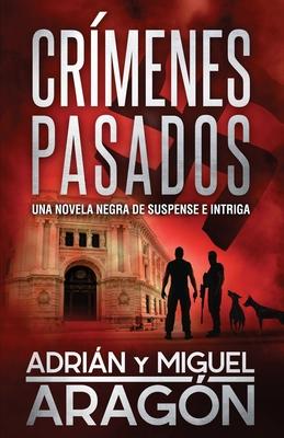 Cr�menes Pasados: Una novela negra de suspense e intriga