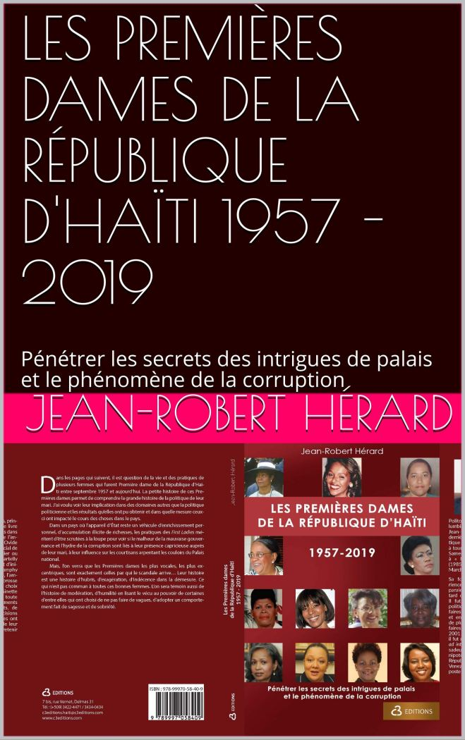 LES PREMIÈRES DAMES DE LA RÉPUBLIQUE D'HAÏTI 1957 - 2019: Pénétrer les secrets des intrigues de palais et le phénomène de la corruption