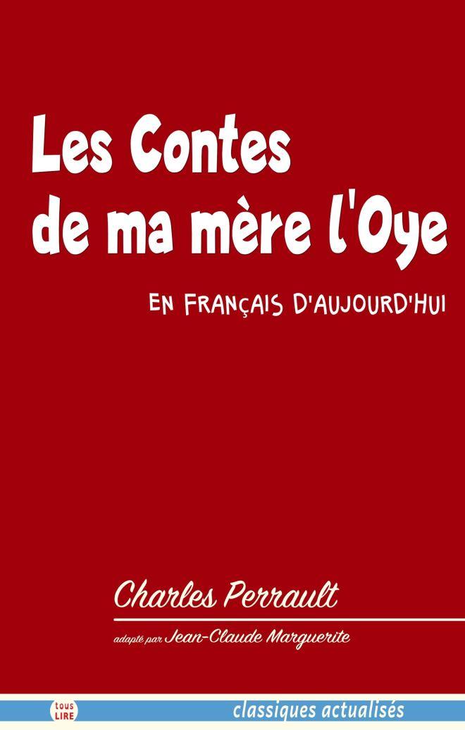 Les Contes de ma mère l'Oye en français d'aujourd'hui