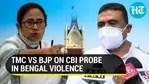 TMC vs BJP on CBI probe in Bengal violence