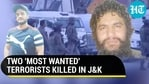TWO 'MOST WANTED' TERRORISTS KILLED IN J&K