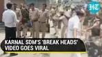 KARNAL SDM'S 'BREAK HEADS' VIDEO GOES VIRAL