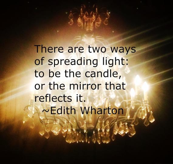 """There are two ways of spreading light: to be the candle, or the mirror that reflects it.""  ~ Edith Wharton #quote http://charityideasblog.com A Dozen #Inspiring Quotes for an Insightful 2015"