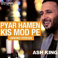 Pyar Hamen Kis Mod Pe - Unwind Version