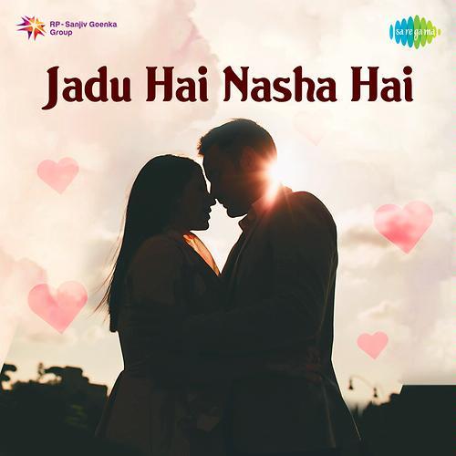 Jadu Hai Nasha Hai