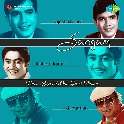 Sangam - Rajesh Khanna-Kishore Kumar-R.D. Burman