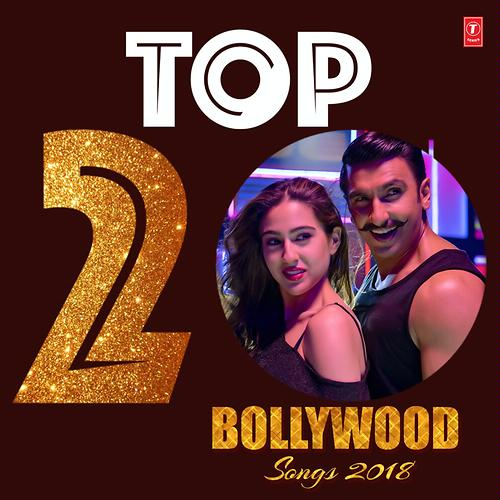 Top 20 - Bollywood Songs 2018