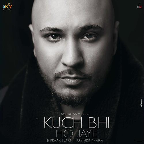 Kuch Bhi Ho Jaye