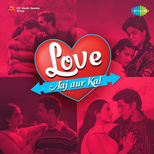 Love Aaj Aur Kal