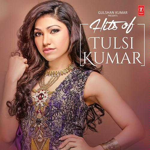 Hits Of Tulsi Kumar