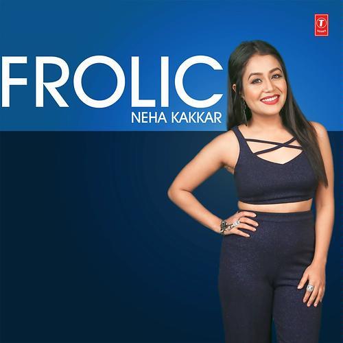 Frolic Neha Kakkar