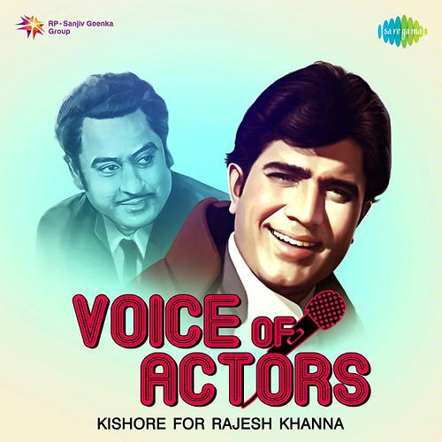 Voice Of Actors - Kishore for Rajesh Khanna