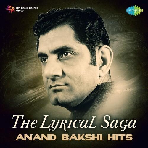 The Lyrical Saga Anand Bakshi Hits