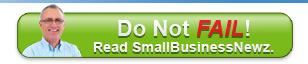 Do not fail! Read SmallBusinessNewz.