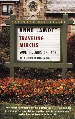 """Anne Lamott's """"Traveling Mercies: Some Thoughts on Faith"""""""