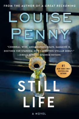 Still Life: The First Chief Inspector Gamache Novel